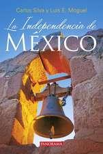 La Independencia de Mexico