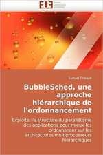 Bubblesched, Une Approche Hierarchique de L'Ordonnancement