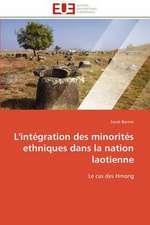 L'Integration Des Minorites Ethniques Dans La Nation Laotienne