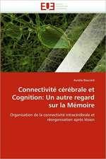 Connectivité cérébrale et Cognition: Un autre regard sur la Mémoire