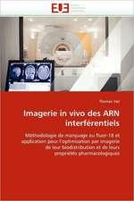 Imagerie in Vivo Des Arn Interferentiels:  1991-2005