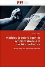 Modeles Cognitifs Pour Les Systemes D''Aide a la Decision Collective:  Le Cas Suisse