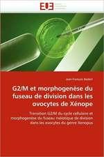 G2/M Et Morphogenese Du Fuseau de Division Dans Les Ovocytes de Xenope:  Gene de L''Epo