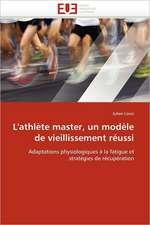 L''Athlete Master, Un Modele de Vieillissement Reussi:  Mesure Et Applications