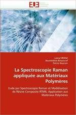 La Spectroscopie Raman Appliquee Aux Materiaux Polymeres:  Une Relation Complexe
