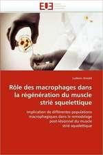 Rôle des macrophages dans la régénération du muscle strié squelettique