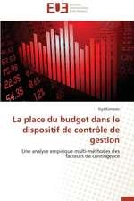 La Place Du Budget Dans Le Dispositif de Controle de Gestion:  Independance Ou Correspondance