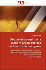 Origine Et Devenir de La Matiere Organique Des Sediments de Mangrove:  Photo-Vieillissement Et Transdermie