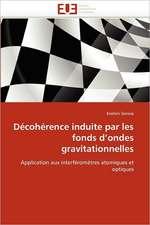 Decoherence Induite Par Les Fonds D Ondes Gravitationnelles:  de La Perception a la Gene