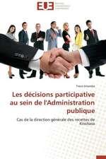 Les Decisions Participative Au Sein de L'Administration Publique:  Image, Imaginaire, Societe