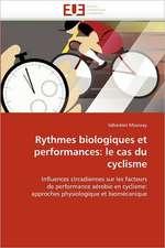 Rythmes biologiques et performances: le cas du cyclisme