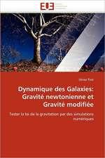 Dynamique des Galaxies: Gravité newtonienne et Gravité modifiée