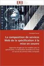 La composition de services Web de la spécification à la mise en oeuvre