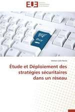 Etude Et Deploiement Des Strategies Securitaires Dans Un Reseau