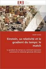 Einstein, Sa Relativite Et Le Gradient Du Temps:  Le Match