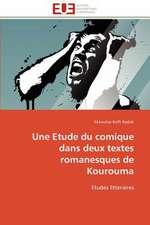 Une Etude Du Comique Dans Deux Textes Romanesques de Kourouma