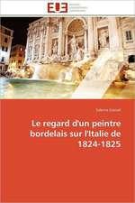 Le Regard D'Un Peintre Bordelais Sur L'Italie de 1824-1825