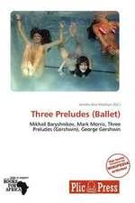 3 PRELUDES (BALLET)