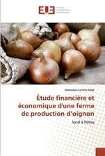 Étude financière et économique d'une ferme de production d'oignon
