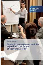 Strategic management and the impact of TQM on the effectiveness of HR