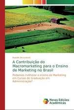 A Contribuição do Macromarketing para o Ensino de Marketing no Brasil