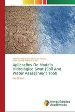 Aplicações Do Modelo Hidrológico Swat (Soil And Water Assessment Tool)