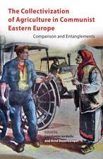 The Collectivization of Agriculture in Communist Easter Europe