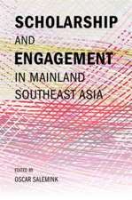 Scholarship and Engagement in Mainland Southeast Asia