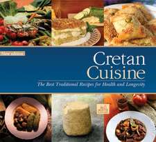 Cretan Cuisine: The Best Traditional Recipes for Health & Longevity