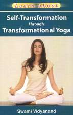 Self-Transformation Through Transformational Yoga