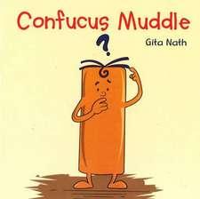 Confucus Muddle