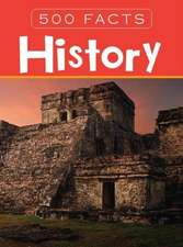 History -- 500 Facts