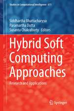 Hybrid Soft Computing Approaches: Research and Applications