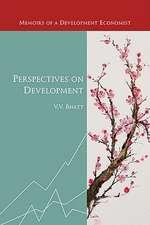 Perspectives on Development:  Memoirs of a Development Economist