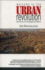 Welcome To Urban Revolution : How Cities Are Changing The World