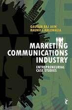 Marketing Communications Industry: Entrepreneurial Case Studies