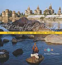 Heartland of Divinity: Fairs & Festivals of Madhya Pradesh