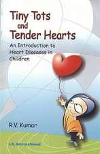 Kumar, R:  Tiny Tots and Tender Hearts