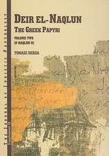 Deir El-Naqlun:  The Greek Papyri, Volume Two