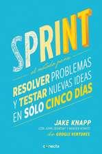 Sprint - El método para resolver problemas y testar nuevas ideas en sólo cinco días / Sprint: How to Solve Big Problems and Test New Ideas in Just Five Days