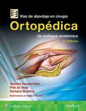 Vías de abordaje de cirugía ortopédica.Un enfoque anatómico