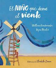 El Niño Que Domó El Viento (Álbum Ilustrado) / The Boy Who Harnessed the Wind