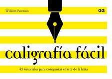 Caligrafía Fácil: 45 Tutoriales Para Conquistar El Arte de la Letra
