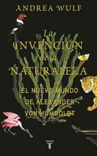 La invención de la naturaleza: El mundo nuevo de Alexander von Humboldt / The Invention of Nature: Alexander von Humboldt's New World