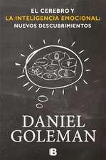 El Cerebro y la Inteligencia Emocional:  Nuevos Descubrimientos = The Brain and Emotional Intelligence