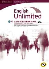 English Unlimited for Spanish Speakers Upper Intermediate Teacher's Pack (Teacher's Book with DVD-ROM)
