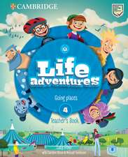 Life Adventures Level 4 Teacher's Book: Going Places