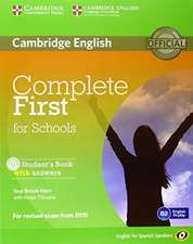 Complete First for Schools for Spanish Speakers Student's Pack with Answers (Student's Book with CD-ROM, Workbook with Audio CD)