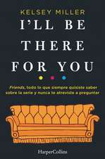 I'll Be There for You (Spanish Edition)