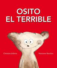 Osito el Terrible = Teddy the Terrible